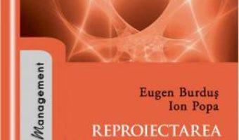 Reproiectarea managementului organizatiei – Eugen Burdus, Ion Popa PDF (download, pret, reducere)