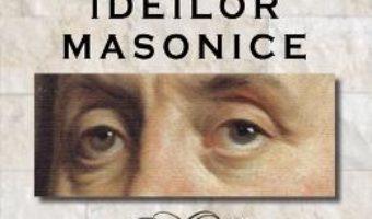 Istoria ideilor masonice Vol. 2 – Alex Mihai Stoenescu PDF (download, pret, reducere)