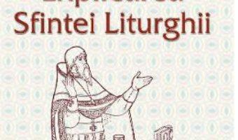 Explicarea Sfintei Liturghii – Sfantul Nicolae Cabasila PDF (download, pret, reducere)