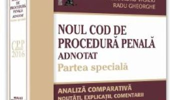 Pret Carte Noul Cod de procedura penala adnotat. Partea speciala – Nicolae Volonciu