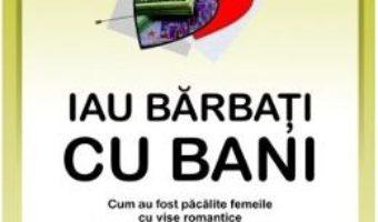 Fetele destepte iau barbati cu bani – Elizabeth Ford, Daniela Drake PDF (download, pret, reducere)