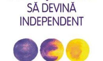 Cartea Ajuta-ti copilul sa devina independent – Gill Hines, Alison Baverstock (download, pret, reducere)