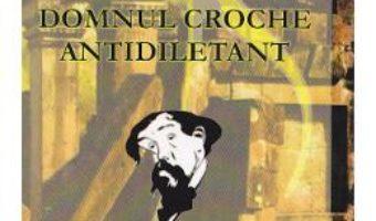 Domnul Croche antidiletant – Claude Debussy PDF (download, pret, reducere)
