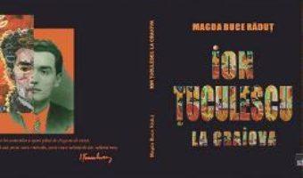 Cartea Ion Tuculescu la Craiova – Magda Buce Radut (download, pret, reducere)