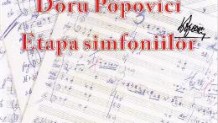 Doru Popovici. Etapa simfoniilor – Adina Marta Susnea PDF (download, pret, reducere)