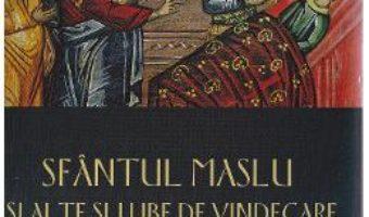 Sfantul Maslu si alte slujbe de vindecare – Petru Pruteanu PDF (download, pret, reducere)
