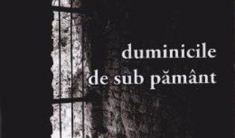 Cartea Duminicile de sub pamant – Flavia Adam (download, pret, reducere)