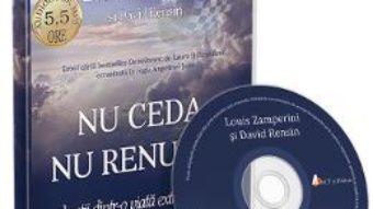 Cartea Cd Nu ceda, nu renunta – Louis Zamperini, David Rensin (download, pret, reducere)