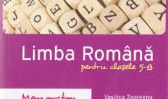 Cartea Memorator de limba romana. Clasele 5-8 – Vasilica Zegreanu (download, pret, reducere)