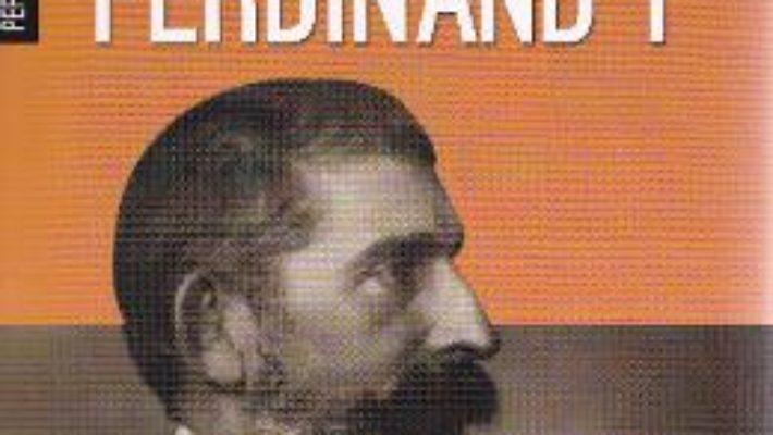 Cartea Ferdinand I – Ioan Scurtu (download, pret, reducere)