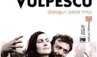 Arta conversatiei cu Ileana si Romulus Vulpescu – Ion Jianu PDF (download, pret, reducere)