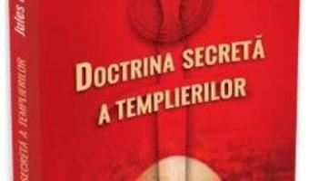 Doctrina secreta a Templierilor – Jules Loiseleur PDF (download, pret, reducere)