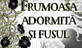 Frumoasa adormita si fusul – Neil Gaiman PDF (download, pret, reducere)