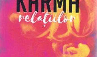 Cartea Karma relatiilor – Carmen Harra, Alexandra Harra (download, pret, reducere)