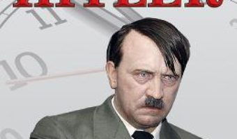 Ultima zi din viata lui Hitler – Jonathan Mayo, Emma Craigie PDF (download, pret, reducere)