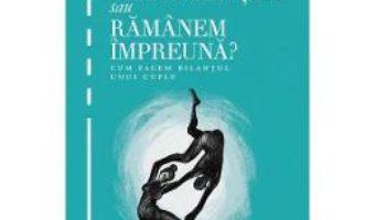 Ne despartim sau ramanem impreuna? ed.2 – Robert Neuburger PDF (download, pret, reducere)