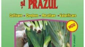 Ceapa, usturoiul si prazul – Ioan Stavre PDF (download, pret, reducere)