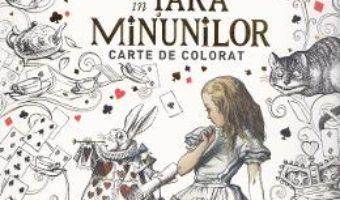 Alice in Tara Minunilor – Carte de colorat PDF (download, pret, reducere)