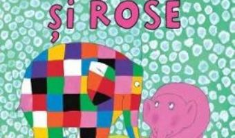 Pret Carte Elmer si Rose – David Mckee