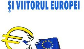 Criza zonei euro si viitorul Europei – Daniel Daianu, Giorgio Basevi, Carlo D'Adda, Rajeesh Kumar PDF (download, pret, reducere)