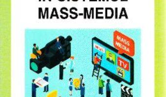 Introducere in sistemul mass-media – Mihai Coman PDF (download, pret, reducere)