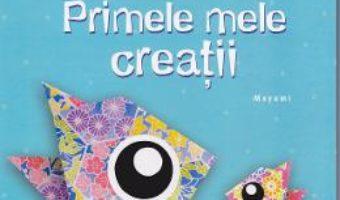 Origami – Primele mele creatii – Micii creatori PDF (download, pret, reducere)