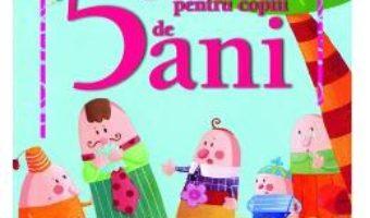 Cartea 5 Povesti pentru copiii de 5 ani (download, pret, reducere)
