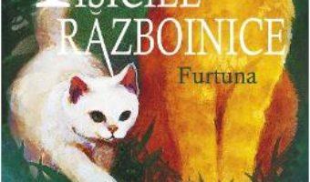 Pisicile Razboinice. Vol. 4: Furtuna – Erin Hunter PDF (download, pret, reducere)