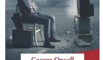 O mie noua sute optzeci si patru – George Orwell PDF (download, pret, reducere)