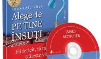 Cartea Alege-te pe tine insuti. Audiobook – James Altucher (download, pret, reducere)