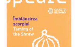 Imblanzirea scorpiei. Taming of the Shrew – Shakespeare PDF (download, pret, reducere)