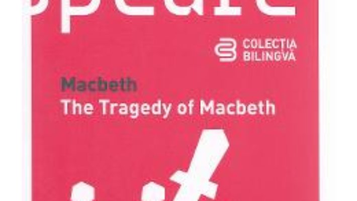 Macbeth. The Tragedy Of Macbeth – Shakespeare PDF (download, pret, reducere)