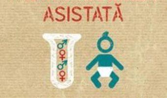 Reproducerea asistata: aspecte inconstiente – Mali Mann PDF (download, pret, reducere)
