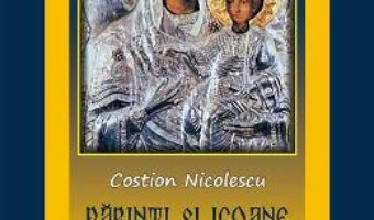 Parinti si icoane din Sfantul Munte – Costion Nicolescu PDF (download, pret, reducere)