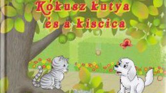 Cartea Kokusz kutya es a kiscica (Pufisor si Nucuta: Prietenii conteaza) (download, pret, reducere)
