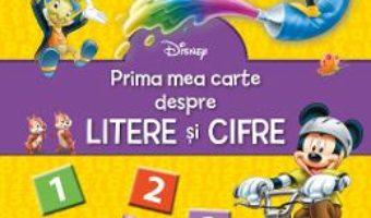 Disney – Prima mea carte despre litere si cifre PDF (download, pret, reducere)