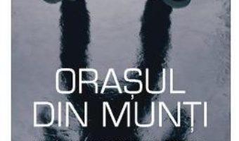 Orasul din munti – Blake Crouch PDF (download, pret, reducere)