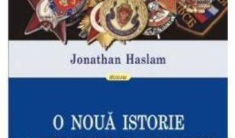 Cartea O noua istorie a serviciilor secrete sovietice – Jonathan Haslam (download, pret, reducere)