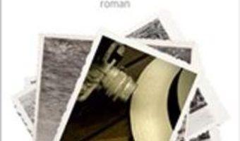 Ultima fotografie. Ed. a II-a – Bogdan Hrib PDF (download, pret, reducere)