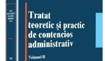 Cartea Tratat teoretic si practic de contencios administrativ. Vol. 2 – Oliviu Puie (download, pret, reducere)