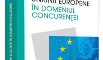 Cartea Dreptul Uniunii Europene in domeniul concurentei – Ioan Lazar (download, pret, reducere)