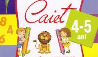 Domeniul stiinte caiet 4-5 ani – Alice Nichita, Alina Carmen Bozon PDF (download, pret, reducere)