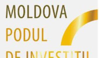 Pret Carte Fondul Moldova. Podul de investitii peste Prut – Dan Dungaciu