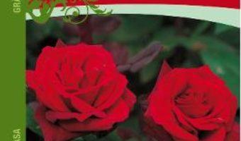 Trandafirii: Ingrijire si taiere – Eckart Haenchen PDF (download, pret, reducere)