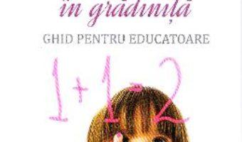 Matematica in gradinita. Ghid pentru educatoare – Stefania Antonovici PDF (download, pret, reducere)