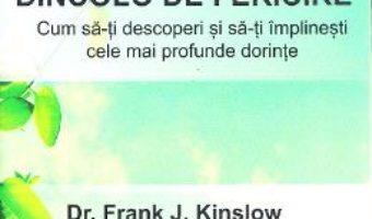 Dincolo de fericire – Frank J. Kinslow PDF (download, pret, reducere)