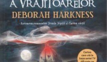 Cartea pierduta a vrajitoarelor – Deborah Harkness PDF (download, pret, reducere)