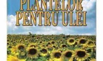 Cultura plantelor pentru ulei – Marius Constantinescu, Gh.Sinulescu PDF (download, pret, reducere)