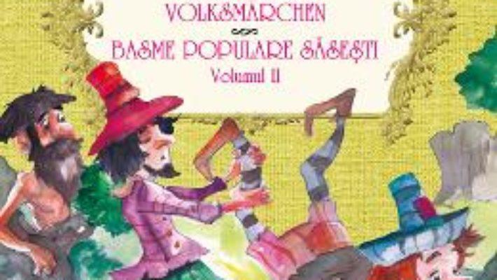 Basme populare sasesti vol.2. Sachsische Volksmarchen – Josef Haltrich PDF (download, pret, reducere)