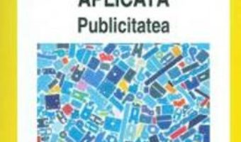 Psihosociologia aplicata: Publicitatea – Septimiu Chelcea PDF (download, pret, reducere)
